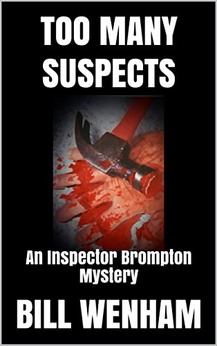 TOO MANY SUSPECTS: An Inspector Brompton Mystery