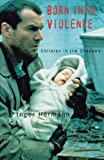 Born into Violence, Inger Hermann, 0334028175