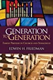 generation to generation family process in church and synagogue by edwin h friedman mar 2 2011
