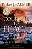 The Courage to Teach, Parker J. Palmer, 0787996866