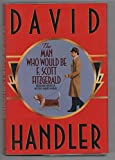 Man Who Would Be F. Scott Fitzgerald, Th by  David Handler in stock, buy online here