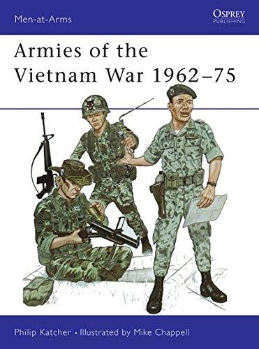 Armies of the Vietnam War 1962–75 (Men-at-Arms) (Bk.1)