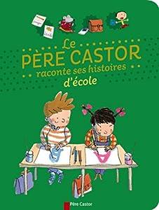 """Afficher """"Le Père Castor raconte ses histoires d'école"""""""