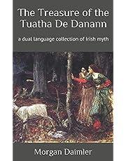 The Treasure of the Tuatha De Danann: a dual language collection of Irish myth