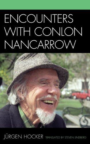 Encounters with Conlon Nancarrow by Jurgen Hocker (2012-05-18)