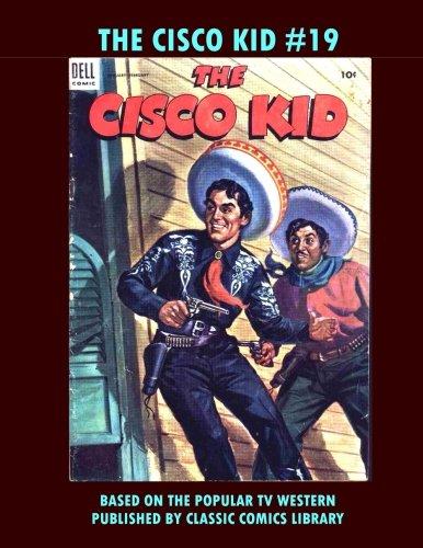 The Cisco Kid Comics #19: Email Request Classic Comics Library Catalog]()