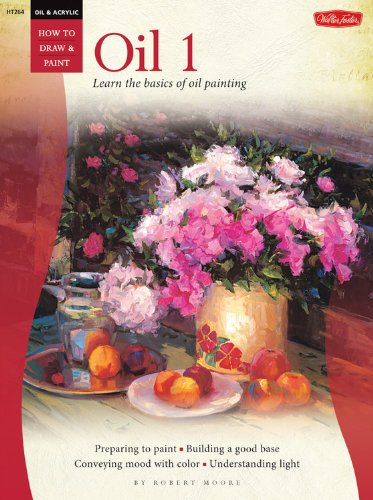 Oil & Acrylic: Oil 1: Learn The Basics Of Oil Painting (How To Draw & Paint)