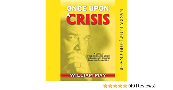 Once Upon a Crisis: A Look at Post-traumatic Stress in Emergency Services from the Inside Out