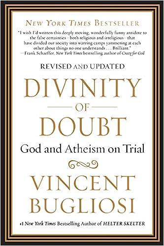 Divinity Of Doubt Vincent Bugliosi 9781593157081 Amazon