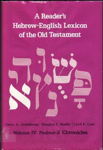 A Reader's Hebrew-English Lexicon of the Old Testament: Psalms-2 Chronicles