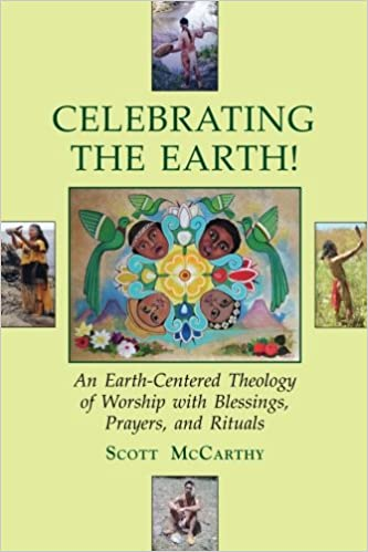 Celebrating the Earth!: An Earth-Centered Theology of Worship with