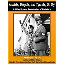 Fascists, Despots, and Tyrants, Oh My!  A Killer History Examination of Dictators