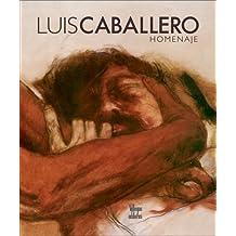 Luis Caballero: Homenaje