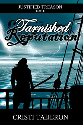 Tarnished Reputation (Justified Treason, Book 2): Endless Horizon Pirate  Stories