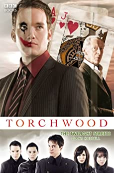 Torchwood: The Twilight Streets (Torchwood Series Book 6) by [Russell, Gary]