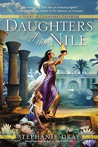 Daughters of the Nile (Novel of Cleopatra's Daughter) by Stephanie Dray (2013-12-03)