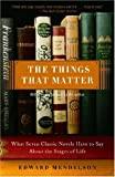 The Things That Matter, Edward Mendelson, 0307275221