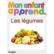 Mon Enfant Apprend Les Légumes: Imagiers Les Légumes (French Edition)