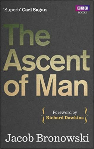New Yorkers Covers About Ascent Of Man >> The Ascent Of Man Jacob Bronowski Richard Dawkins 9781849901154