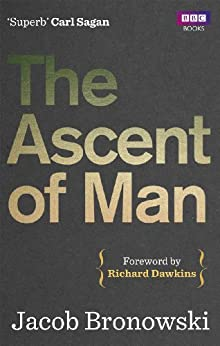 The Ascent Of Man by [Bronowski, Jacob]