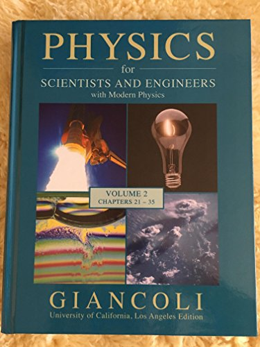 Physics for Scientists and Engineers with Modern Physics (Volume 2 Chapters 21-35, UCLA Edition)
