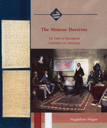 The Monroe Doctrine: An End to European Colonies in America (Life in the New American Nation) PDF