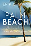 Palm Beach Detective, Erik Brown, 1432732455