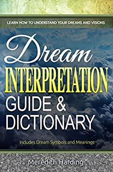 dream interpretation guides us in understanding the I have no gift of dreaming and understanding etc interpretation is something you can learn from the word of god and yes , yes  some symbols etc in dreams can have personal significance  but not.