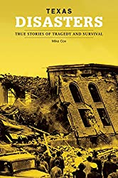 Texas Disasters: True Stories Of Tragedy And Survival (Disasters Series)