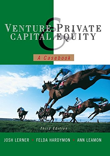 Venture Capital And Private Equity  A Casebook  V  3