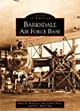 Barksdale Air Force Base (LA) (Images of America)