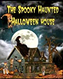 The Spooky Haunted Halloween House, Jan Thornton, 1460999703