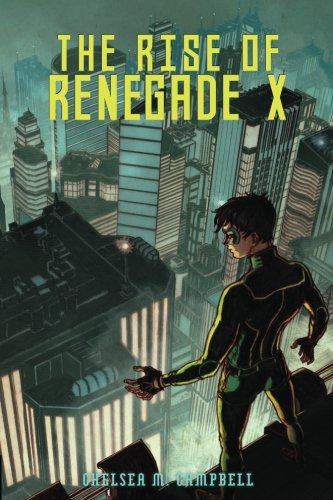 The Rise of Renegade X (Volume 1)