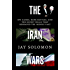 The Iran Wars: Spy Games, Bank Battles, and the Secret Deals That Reshaped the Middle East