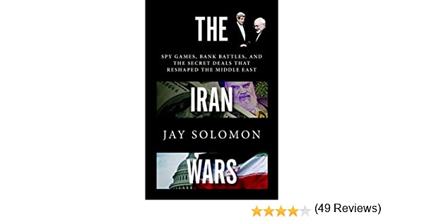 The Iran Wars: Spy Games, Bank Battles, And The Secret Deals That ...