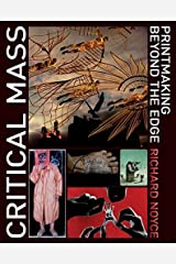 Critical Mass: Printmaking Beyond the Edge Hardcover