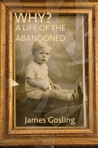 Why?: A Life of The Abandoned - Gosling Mr