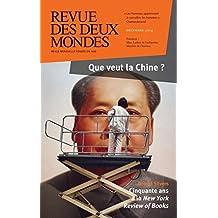 Revue des Deux Mondes décembre 2014: Que veut la Chine ? (French Edition)