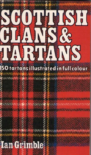 (Scottish Clans and Tartans: 150 Tartans Illustrated in Full Colour)