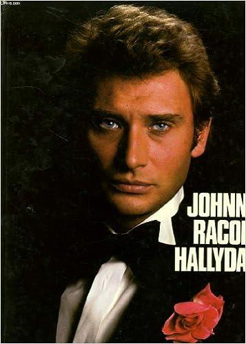 Amazon Fr Johnny Raconte Hallyday Johnny Hallyday Livres