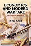 Economics and Modern Warfare: The Invisible Fist of the Market