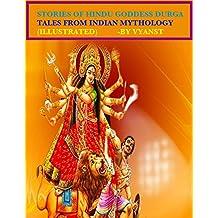 Stories of Hindu Goddess Durga (Illustrated): Tales from Indian Mythology