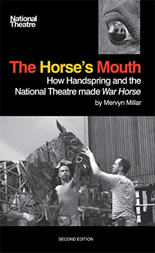 The Horse's Mouth: How Handspring and the National Theatre made War Horse [Basil Jones - Adrian Kohler (Handspring Puppet Company)] (Tapa Blanda)
