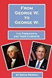 From George W. to George W., Brian Merrill, 1438259298