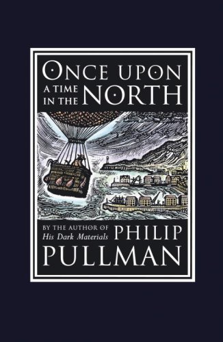 Once Upon a Time in the North [With Peril of the Pole Board Game] (David Fickling Books) by Philip Pullman (2008-04-22)