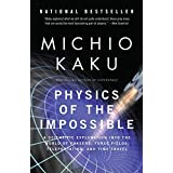 Physics of the Impossible: A Scientific Exploration into the World of Phasers, Force Fields, Teleportation, and Time Travel b