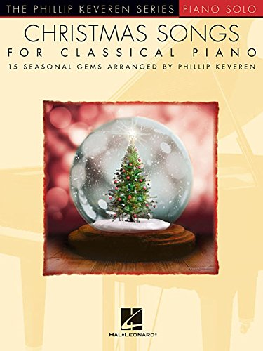 Christmas Songs for Classical Piano: arr. Phillip Keveren The Phillip Keveren Series Piano Solo ()