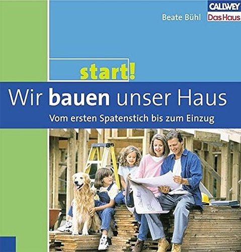 Start 2: Wir bauen unser Haus – Vom ersten Spatenstich bis zum Einzug