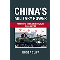 China's Military Power: Assessing Current and Future Capabilities