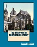 The History of an Appalachian Family, Nancy Richmond, 145379980X